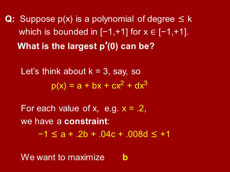 Q: Suppose p(x) is a polynomial of degree ≤ k which is bounded in [−1,+1] for x ∈ [−1,+1].
